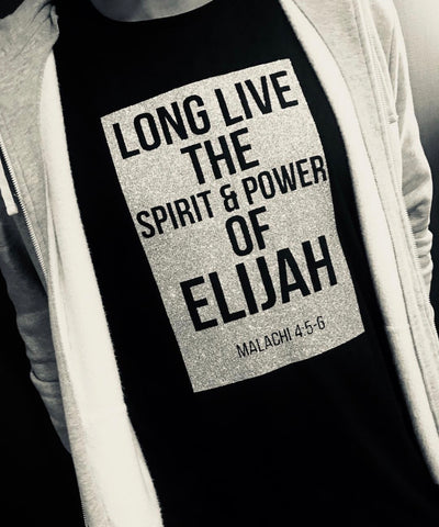 Long Live the Spirit and Power of Elijah T-Shirt