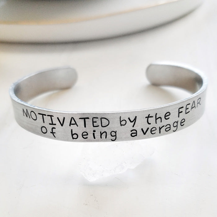 Motivated by the Fear of being Average Bracelet