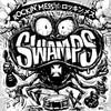 Swamps- Rockin' Mess CD ~GROOVIE RECORDS!