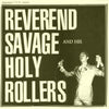 "Reverend Savage And His Holy Rollers- God Is In My Garage 7"" ~SQUOODGE RECORDS!"