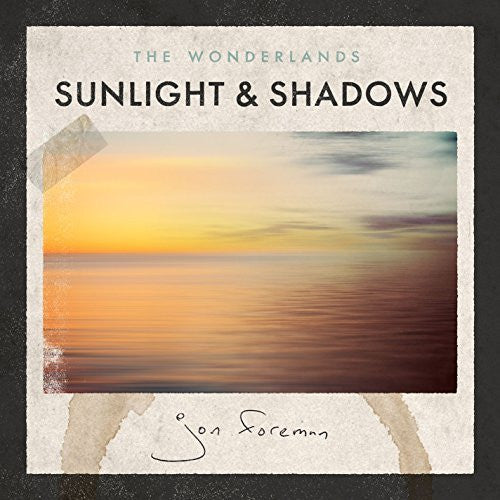 Wonderlands: Sunlight & Shadows - Jon Foreman - Re-vived.com