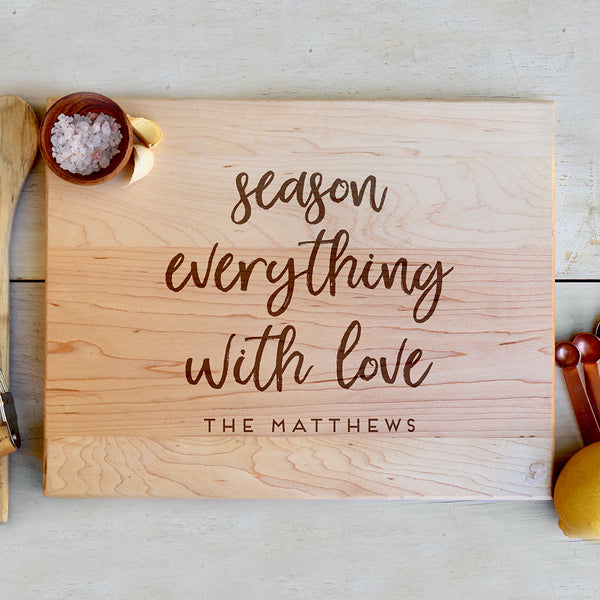 "Custom Maple Cutting Board ""Season Everything With Love"""