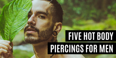 Five Hot Body Piercings for Men
