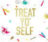 Treat Yo' Self Banner