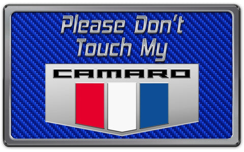 2010-2019 Camaro - Please Don't Touch My Camaro Dash Plaque | Choose Color