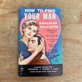 Vintage Lifestyle Advice Book - How To Find Your Man