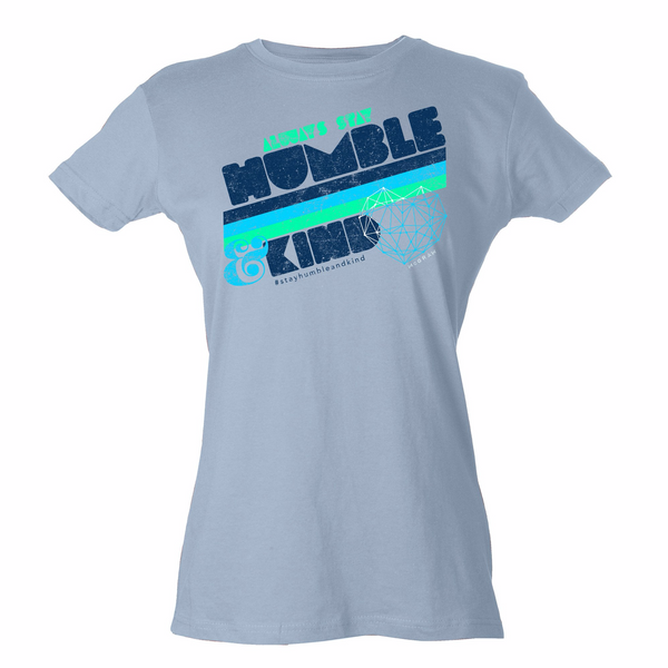 Stay Humble and Kind Ladies T-Shirt