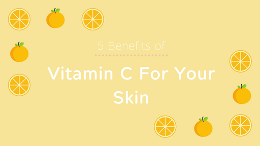 5 BENEFITS OF VITAMIN C FOR YOUR SKIN