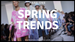 Spring Trends: Part One