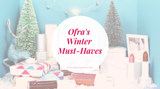 Ofra's Winter Must-haves