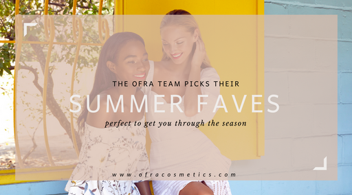 OFRA Team Summer Faves