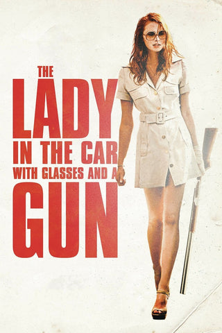 The Lady In The Car With Glasses And A Gun (2015) (HNR) - Anthology Ottawa