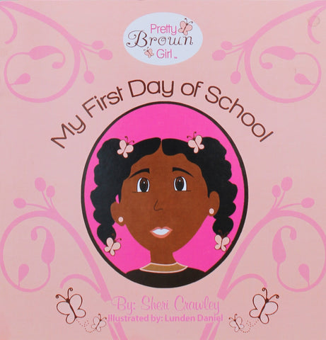 My First Day of School by Sheri Crawley