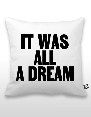 It Was All A Dream Pillow