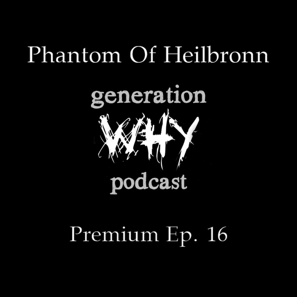 Premium Episode - Phantom Of Heilbronn