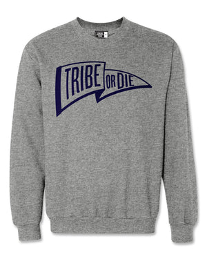 Tribe or Die Grey Sweatshirt