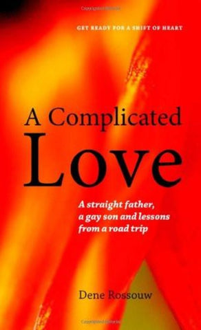 A Complicated Love: A Straight Father, A Gay Son and Lessons From a Road Trip