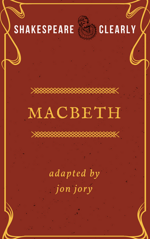 Play: Shakespeare, Clearly: Macbeth by Jon Jory - Stage Partners