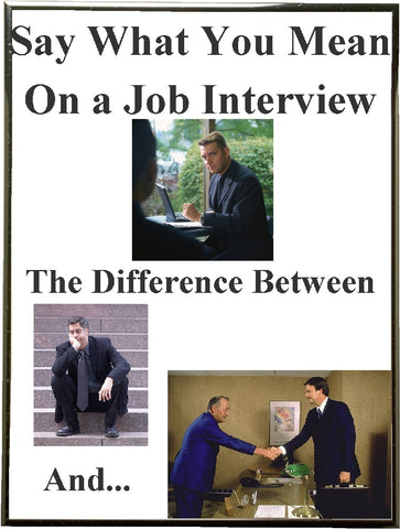 Say What You Mean on a Job Interview