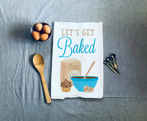 Let's Get Baked Kitchen Towel, Tea Towel, Flour Sack