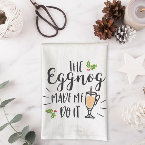 The Eggnog made me do it Kitchen Towel