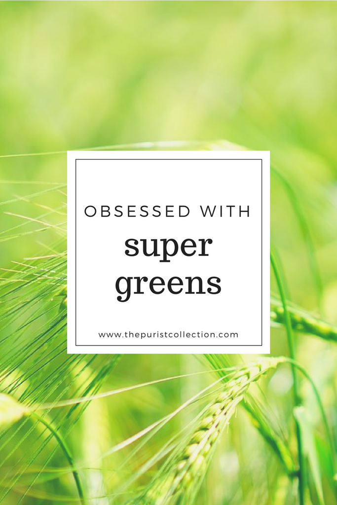 Obsessed with: Super Greens