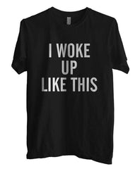 I Woke Up Like This T-shirt Men - Meh. Geek - 2