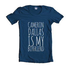 Cameron Dallas Is My Boyfriend Unisex T-shirt Women - Meh. Geek