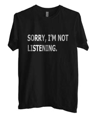 Sorry I`m Not Listening T-shirt Men - Meh. Geek - 2