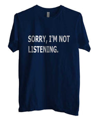 Sorry I`m Not Listening T-shirt Men - Meh. Geek - 1