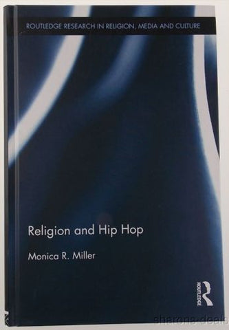 Religion and Hip Hop Routledge Research Media Culture Monica Miller HC 2012 NEW - FUNsational Finds - 1
