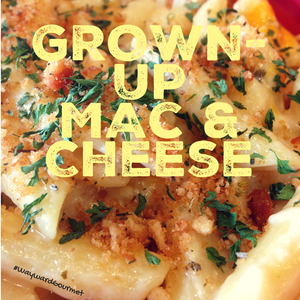 Grown-Up Mac & Cheese (Save the Blue Box for the Kids)