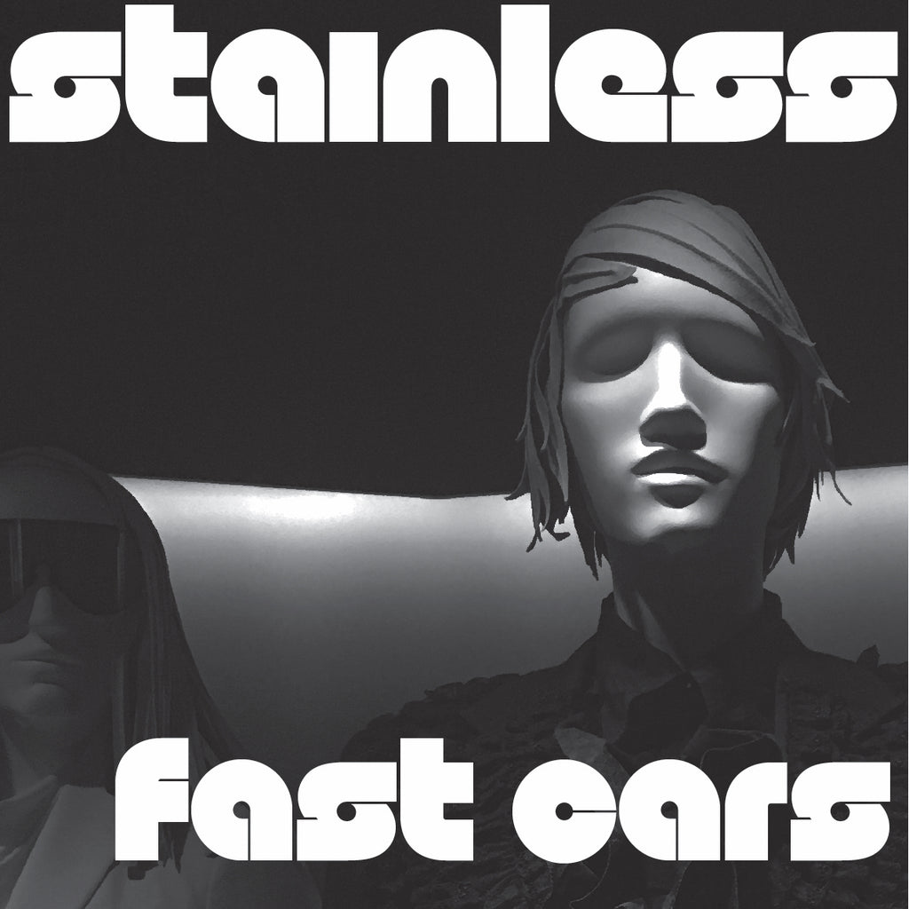 "FAST CARS & Friends 'Stainless'/'Real Love?' 7"" single on black vinyl MR 33"