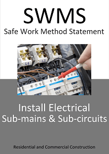 Install Electrical Sub-Mains and Sub-Circuits  SWMS - Construction Safety Wise