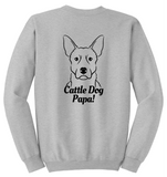 Australian Cattle Dog Papa Sweatshirt