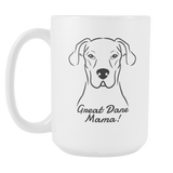 Great Dane Mama! Coffee Mug