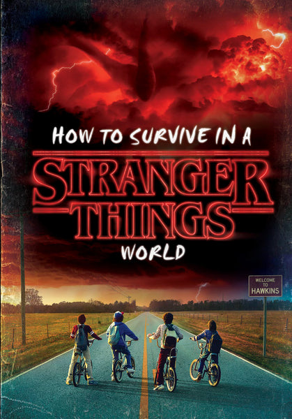 How to Survive in a Stranger Things World (Stranger Things)