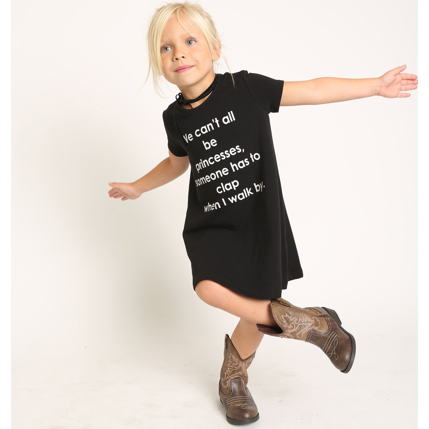 "French Terry T-Shirt Dress for Girls ""We can't all be princesses. Someone has to clap when I walk by"""