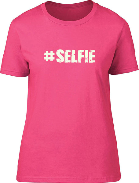 #selfie Ladies T-Shirt