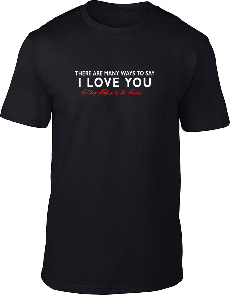 There are many ways to say I love you Mens T-Shirt