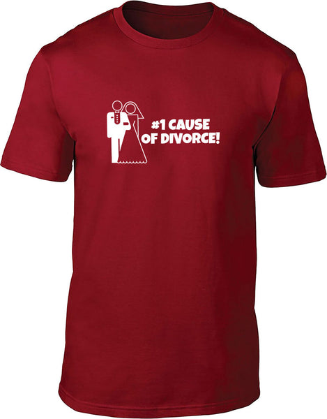 #1 cause of divorce Mens T-Shirt