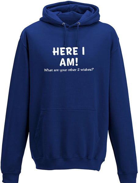 Here I am  what are your other wishes Adults Hoodie