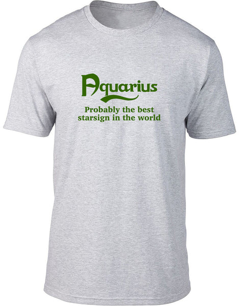 Aquarius Probably The Best Star Sign In The World Mens T Shirt