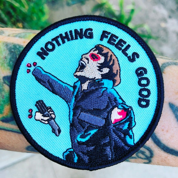 Nothing Feels Good Patch