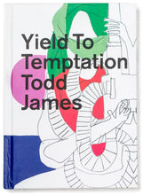 Load image into Gallery viewer, Todd James - Yield To Temptation Book