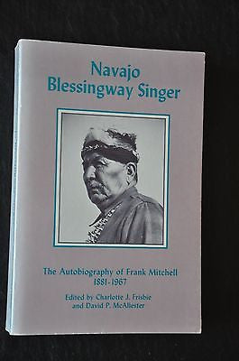 Navajo Blessingway Singer : The Autobiography of Frank Mitchell, 1881-1967...
