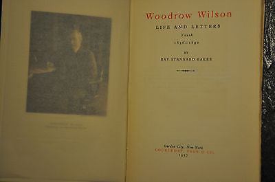 Woodrow Wilson Life & Letters 2 Volumes Vol I Youth Vol. 2 Princeton--by Ray Stannard Baker