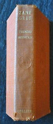 Thunder Mountain by Zane Grey. 1935 First Edition.