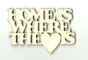 Home Is Where The Heart - Laser Cut Wood Shape Bld10 Craft Supply