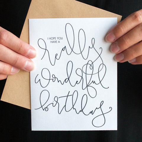 Have A Really Wonderful Birthday, Card - Gather Goods Co - Raleigh, NC